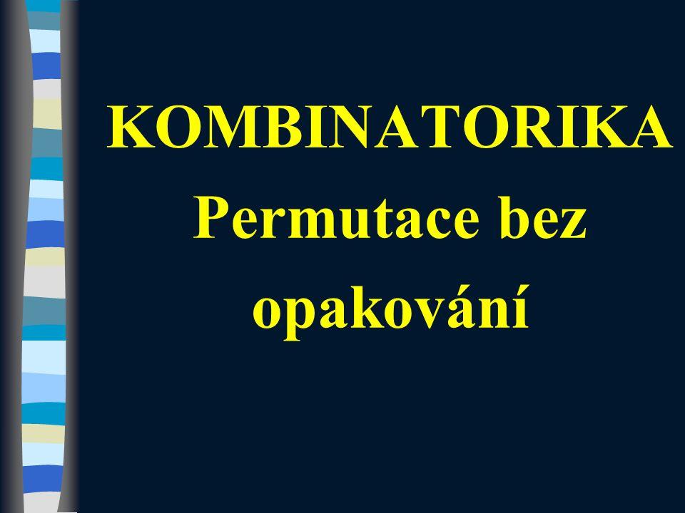 PERMUTACE – příklad 2 Zadání: Určete, kolika způsoby se může u pokladny postavit do řady 7 lidí.