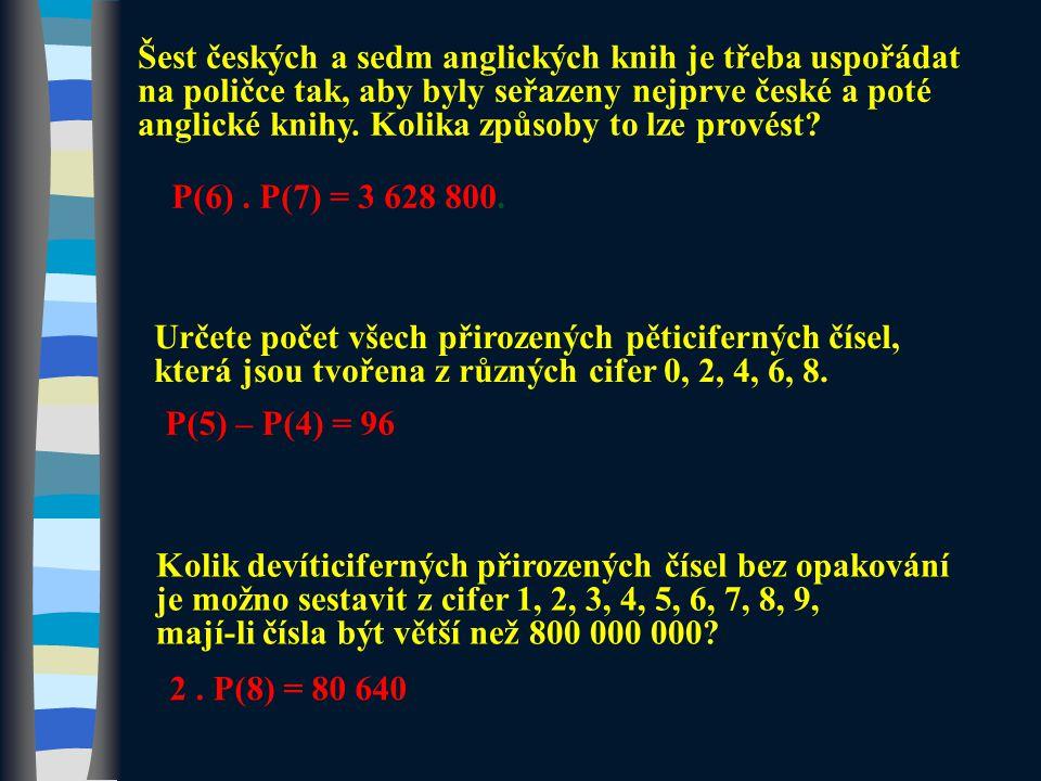 Šest českých a sedm anglických knih je třeba uspořádat na poličce tak, aby byly seřazeny nejprve české a poté anglické knihy. Kolika způsoby to lze pr