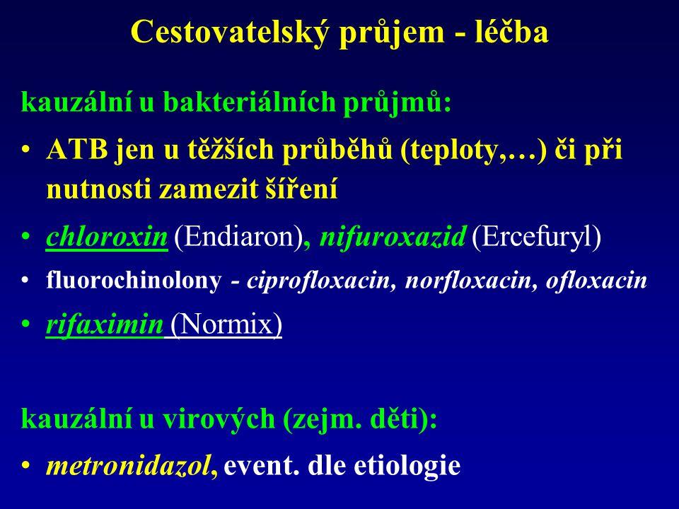 Cestovatelský průjem - léčba kauzální u bakteriálních průjmů: ATB jen u těžších průběhů (teploty,…) či při nutnosti zamezit šíření chloroxin (Endiaron