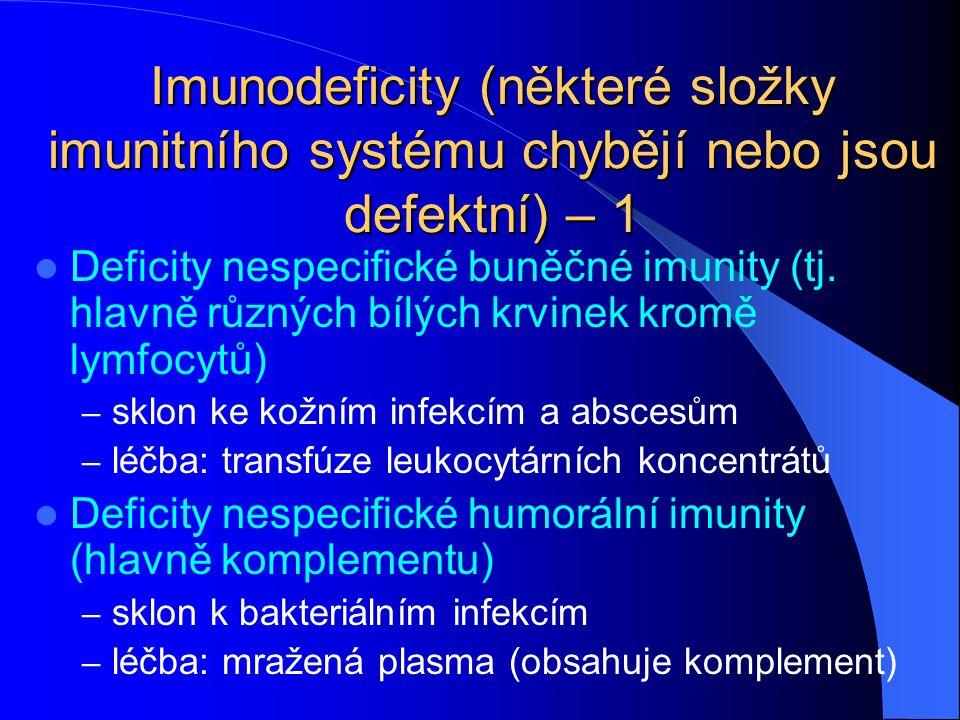 Imunodeficity (některé složky imunitního systému chybějí nebo jsou defektní) – 1 Deficity nespecifické buněčné imunity (tj. hlavně různých bílých krvi