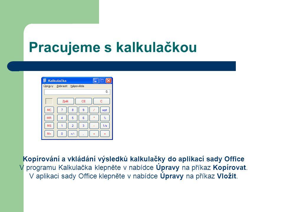 Úkol Pomocí kalkulačky spočítejte následující příklady – výsledky vložte do dokumentu Word.