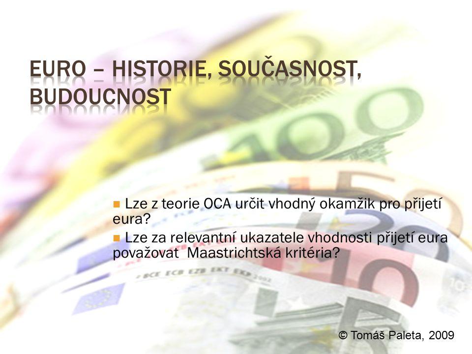  Stručné shrnutí teorie optimálních měnových oblastí  Nedostatky a problematické oblasti OCA  Ekonomické a politické pozadí vzniku EMU  Vazba EMU na OCA.