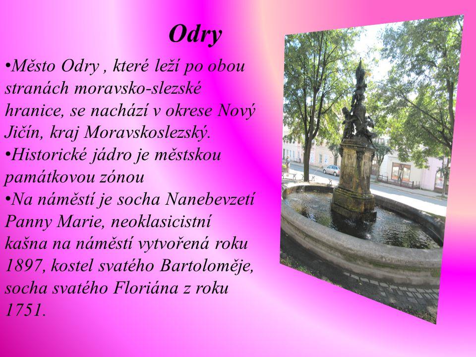 Odry Město Odry, které leží po obou stranách moravsko-slezské hranice, se nachází v okrese Nový Jičín, kraj Moravskoslezský. Historické jádro je městs