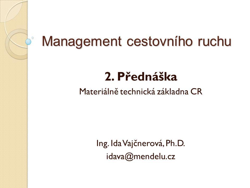 Management cestovního ruchu 2. Přednáška Materiálně technická základna CR Ing. Ida Vajčnerová, Ph.D. idava@mendelu.cz