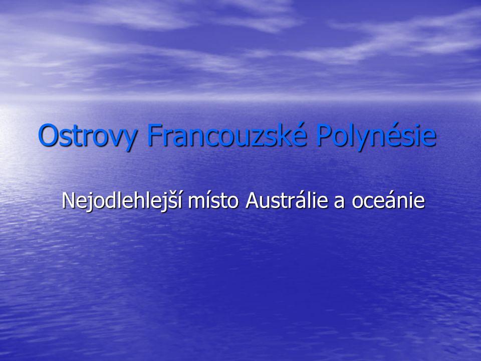 Ostrovy Francouzské Polynésie Nejodlehlejší místo Austrálie a oceánie