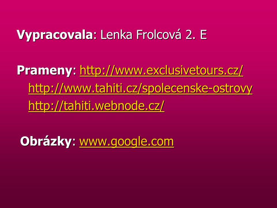 Vypracovala: Lenka Frolcová 2.