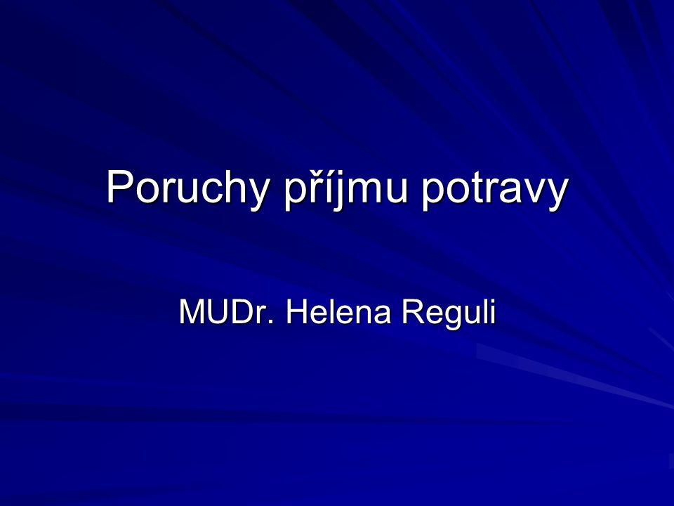 Poruchy příjmu potravy MUDr. Helena Reguli