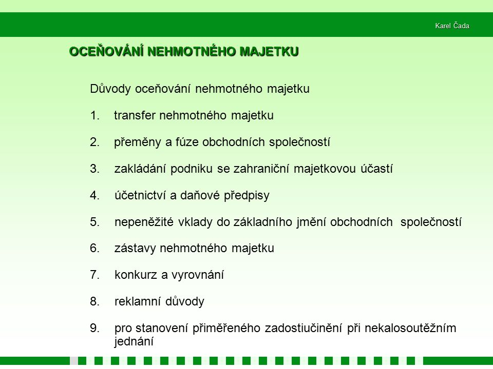 Karel Čada Důvody oceňování nehmotného majetku 1.transfer nehmotného majetku 2.