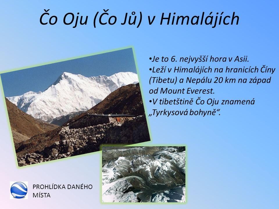 Čo Oju (Čo Jů) v Himalájích Je to 6.nejvyšší hora v Asii.