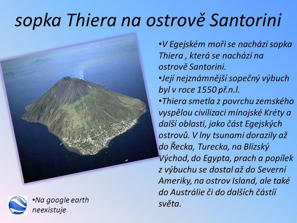 V Egejském moři se nachází sopka Thiera, která se nachází na ostrově Santorini.