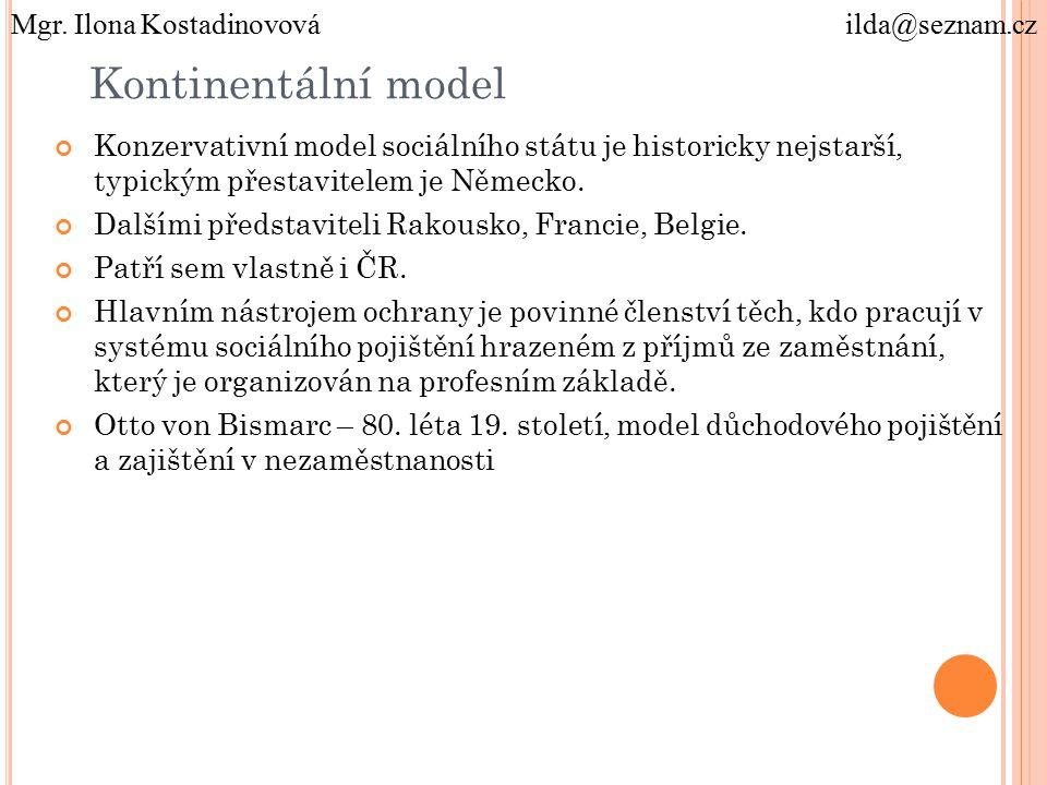 Kontinentální model Konzervativní model sociálního státu je historicky nejstarší, typickým přestavitelem je Německo.