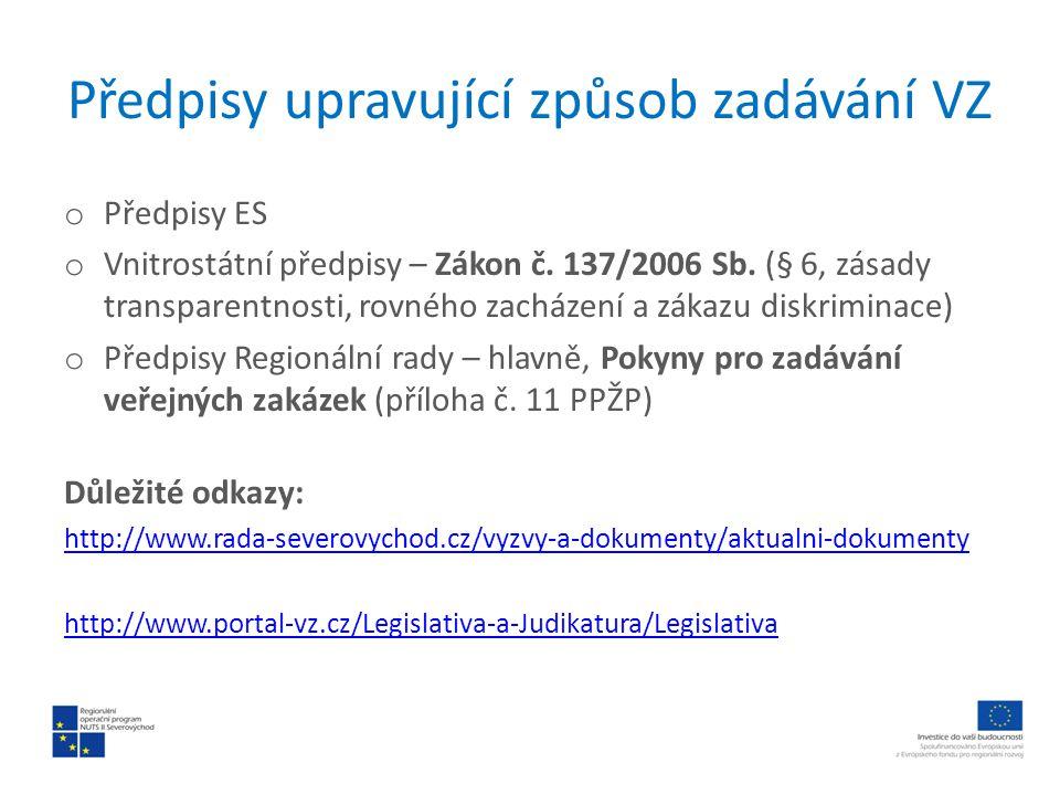 Předpisy upravující způsob zadávání VZ o Předpisy ES o Vnitrostátní předpisy – Zákon č. 137/2006 Sb. (§ 6, zásady transparentnosti, rovného zacházení