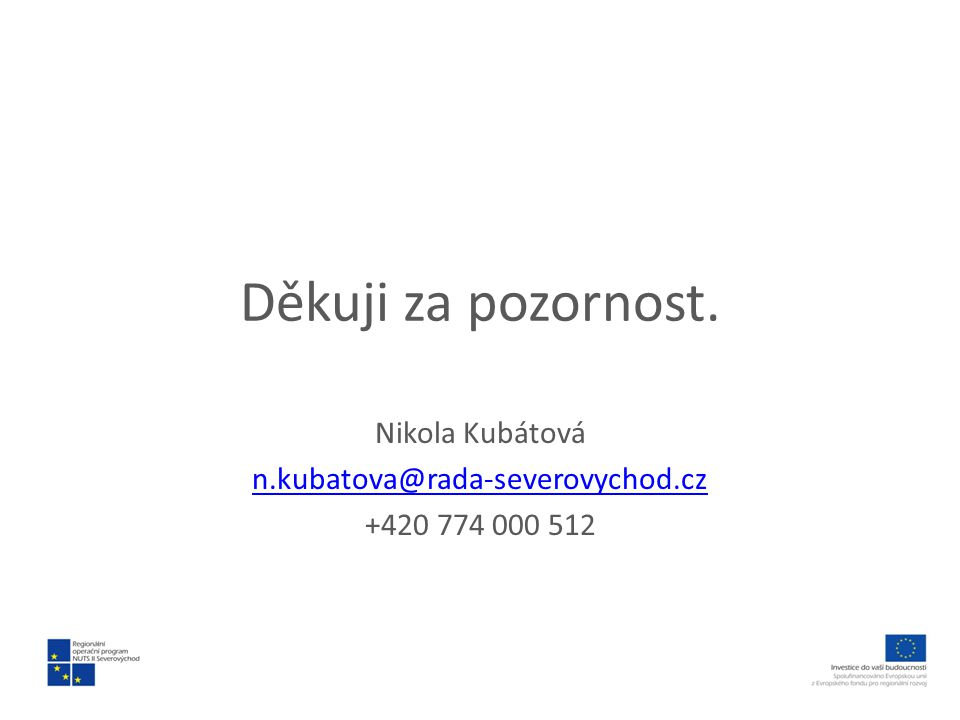 Děkuji za pozornost. Nikola Kubátová n.kubatova@rada-severovychod.cz +420 774 000 512