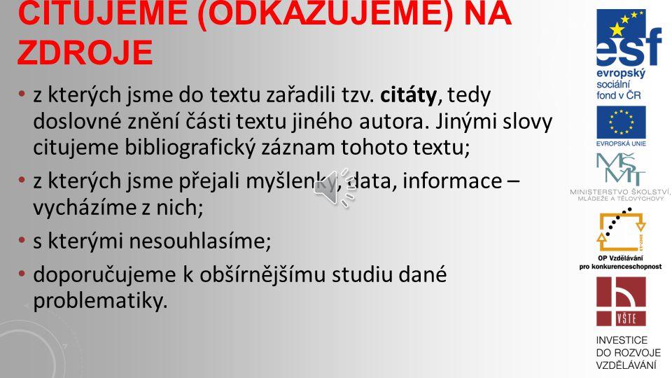 HARVARDSKÝ SYSTÉM CITOVÁNÍ KLAPETEK, M., 2008. Komunikace, argumentace, rétorika. Praha: Grada. ISBN 80-247-2652-6. CIKÁNEK, M. 2011. Mapování kreativ