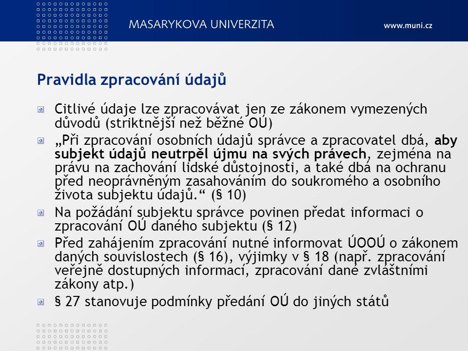 """Pravidla zpracování údajů Citlivé údaje lze zpracovávat jen ze zákonem vymezených důvodů (striktnější než běžné OÚ) """"Při zpracování osobních údajů spr"""