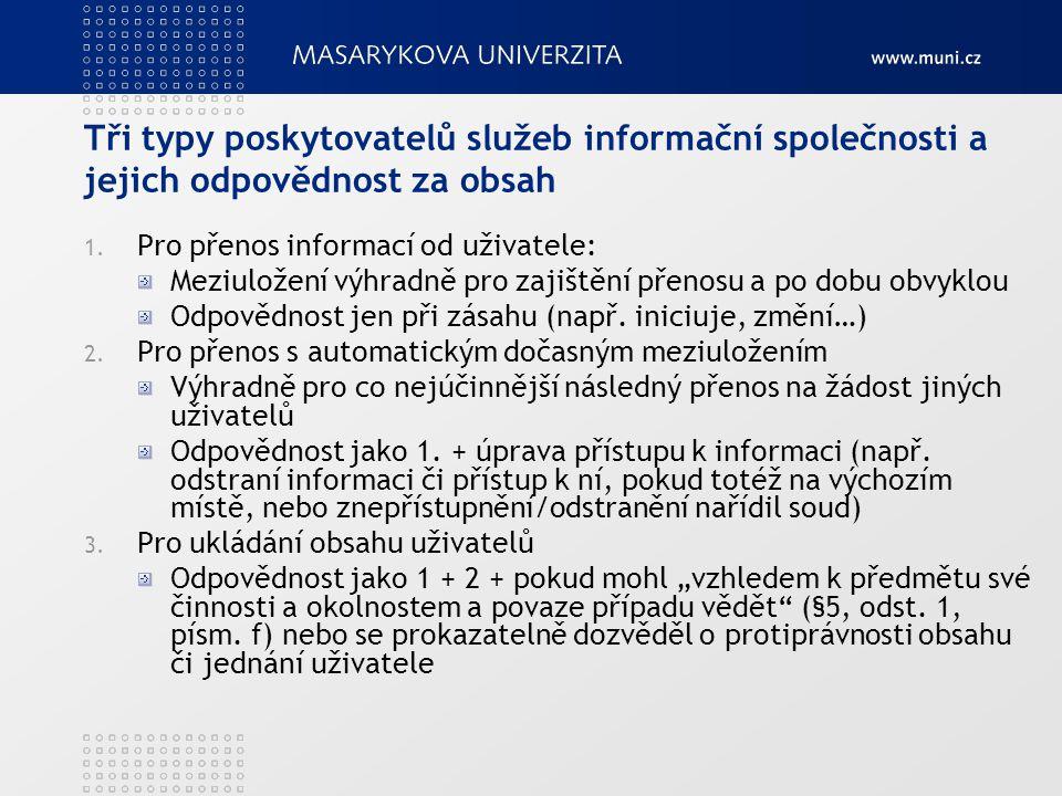 Tři typy poskytovatelů služeb informační společnosti a jejich odpovědnost za obsah 1.