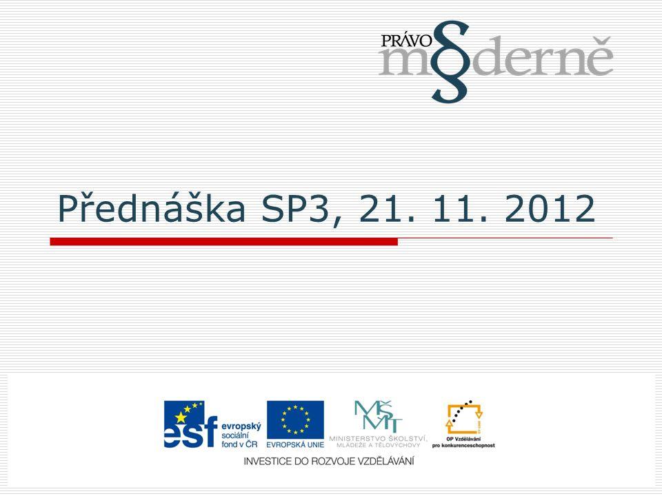 Přednáška SP3, 21. 11. 2012