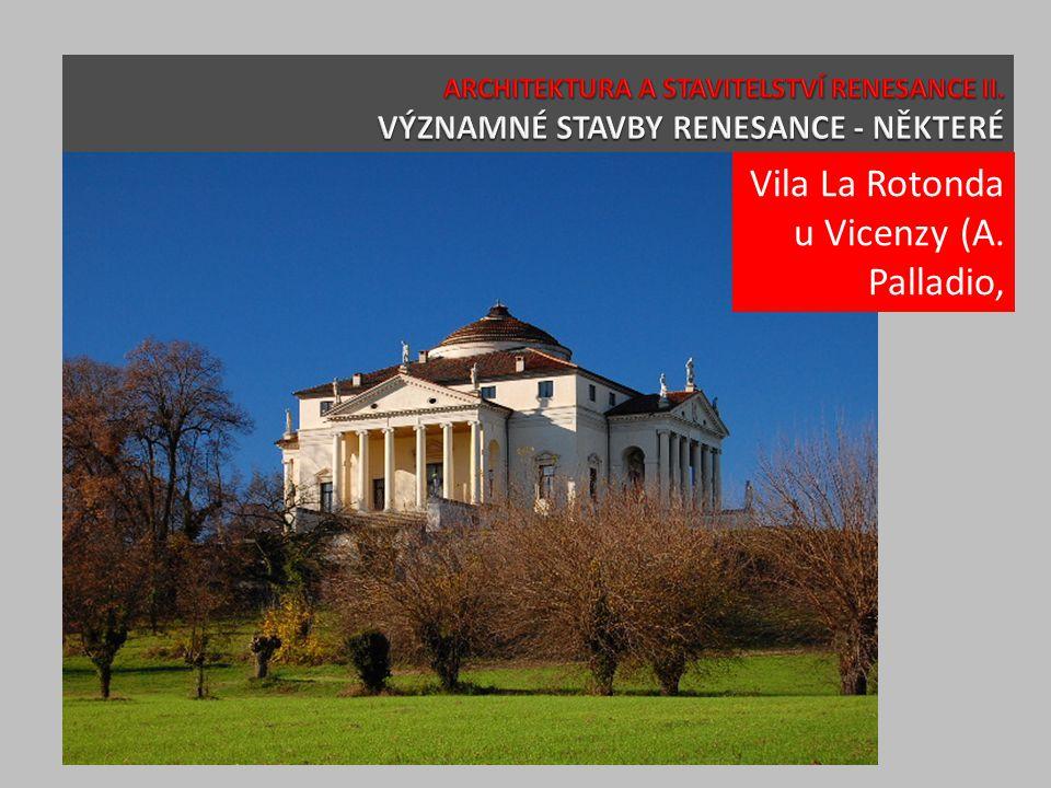 Vila La Rotonda u Vicenzy (A. Palladio,
