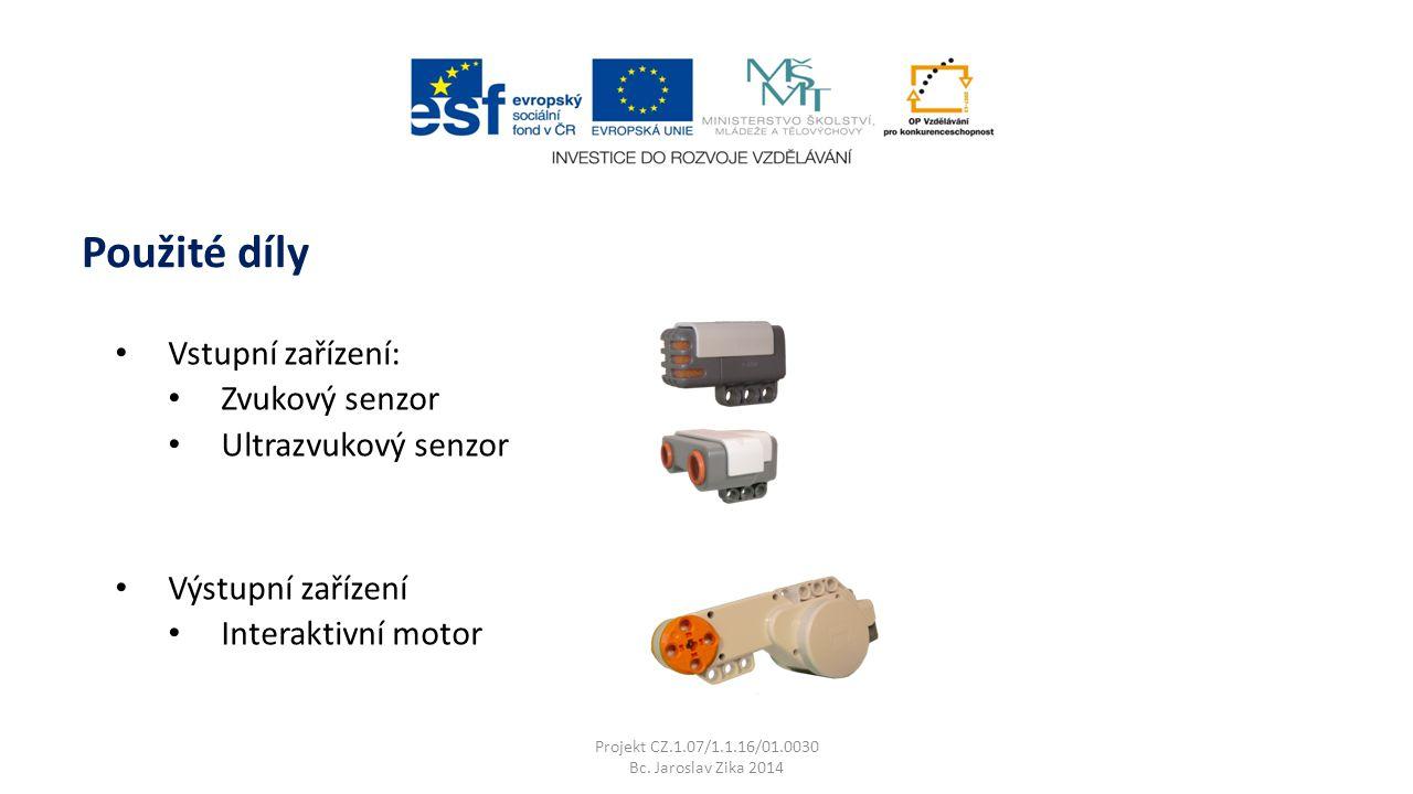 Použité díly Vstupní zařízení: Zvukový senzor Ultrazvukový senzor Výstupní zařízení Interaktivní motor