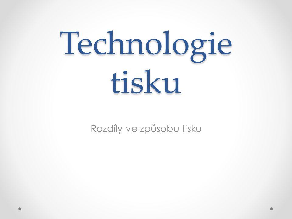 Technologie tisku Rozdíly ve způsobu tisku