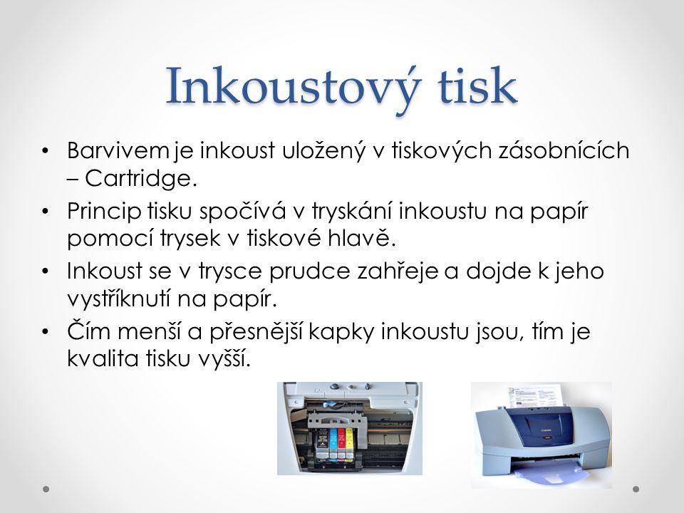 Inkoustový tisk Barvivem je inkoust uložený v tiskových zásobnících – Cartridge.
