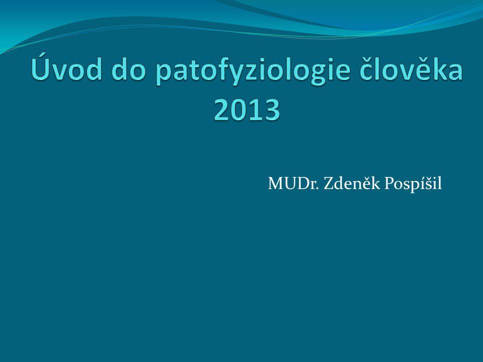 Seznam přednášek - denní 1.Úvod do patofyziologie, příčiny nemoci 2.