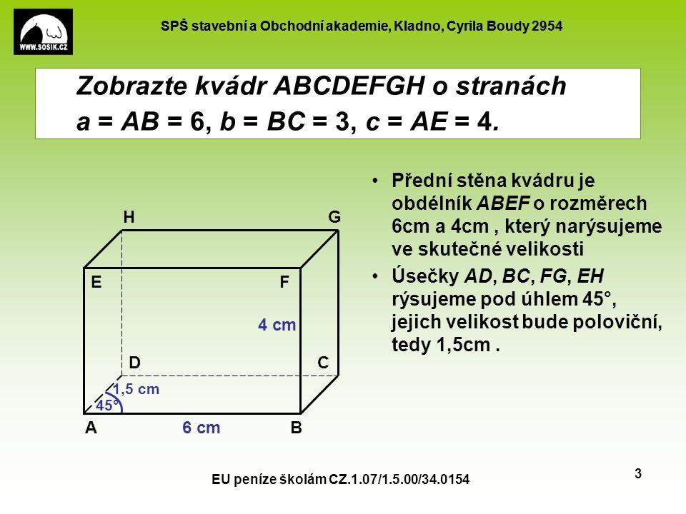 SPŠ stavební a Obchodní akademie, Kladno, Cyrila Boudy 2954 EU peníze školám CZ.1.07/1.5.00/34.0154 4 S Zobrazte trojboký jehlan ABCV výšky v = 6cm, jehož podstava je rovnostranný trojúhelník ABC o straně a = 5cm.