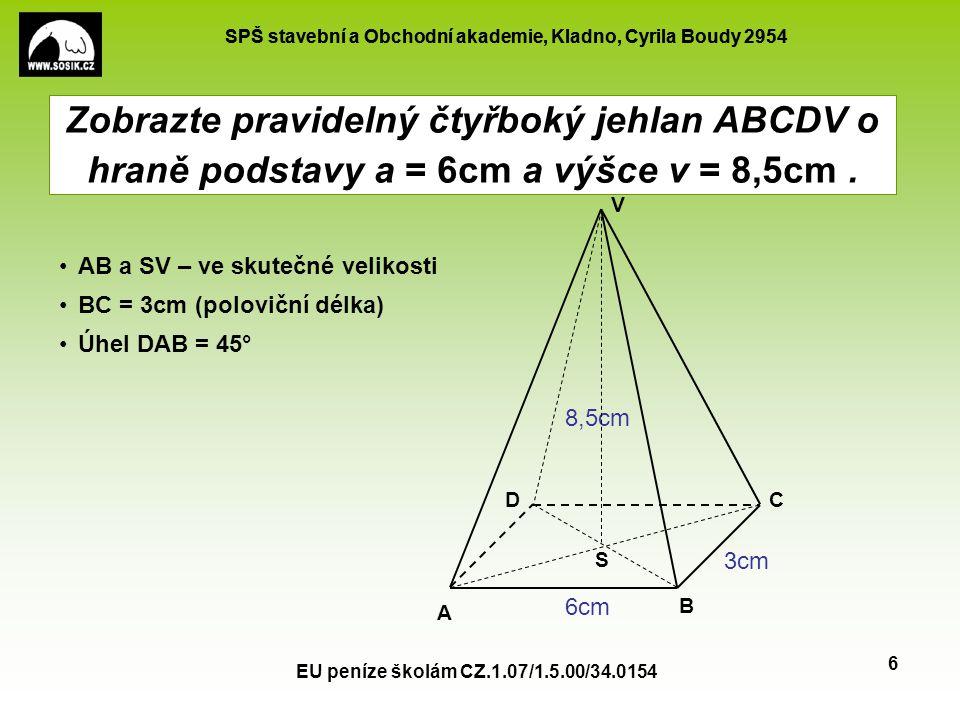 SPŠ stavební a Obchodní akademie, Kladno, Cyrila Boudy 2954 EU peníze školám CZ.1.07/1.5.00/34.0154 7 Zobrazte pravidelný trojboký hranol ABCA′B′C′ o hraně podstavy a = 6 a výšce v = 10.