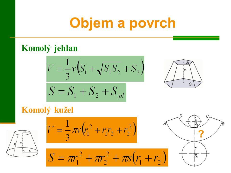 = 12 (cm) Příklad: V komolém rotač.