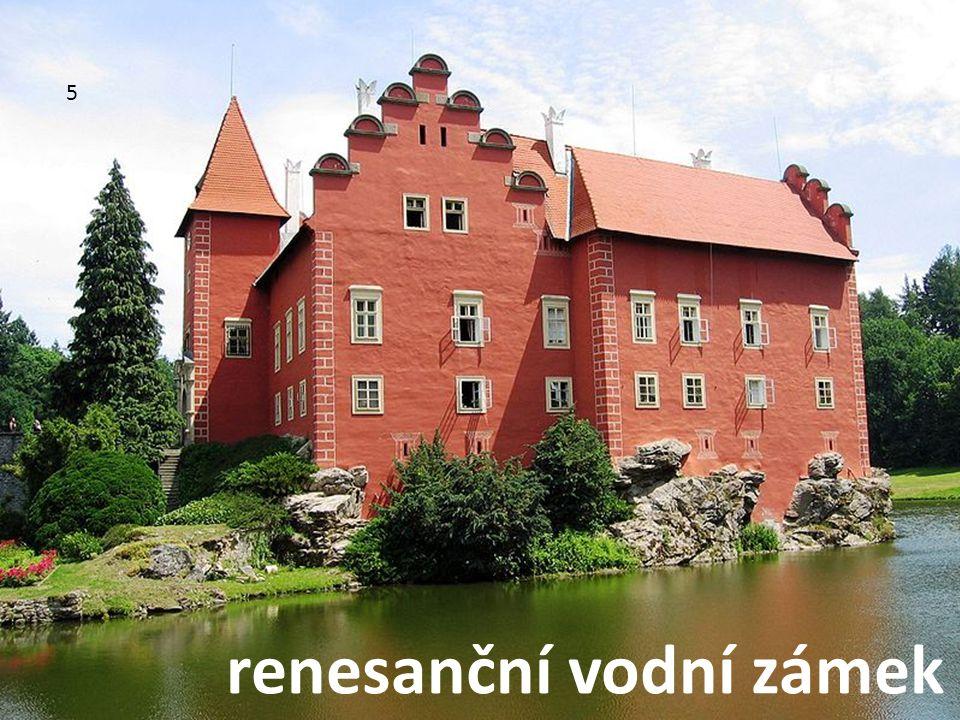 5 renesanční vodní zámek