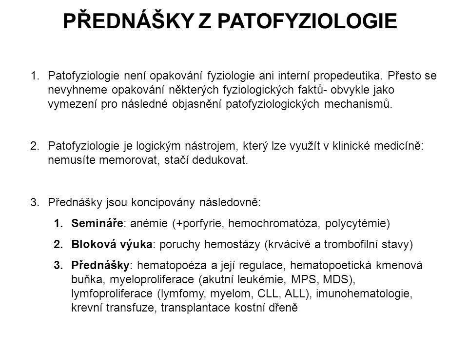 PŘEDNÁŠKY Z PATOFYZIOLOGIE 4.Přednášky jsou volně dostupné na intranetu, proto na seminářích není nutné dělat si poznámky 5.Přednášky jsou záměrně předimenzované, pouze část prezentace bude během semináře podrobněji probrána.