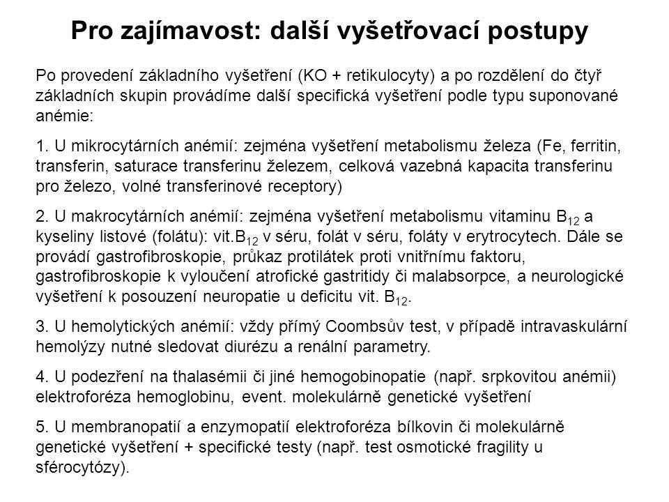 Pro zajímavost: další vyšetřovací postupy Po provedení základního vyšetření (KO + retikulocyty) a po rozdělení do čtyř základních skupin provádíme dal