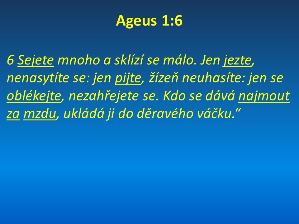 """Opakování výroků -""""toto praví Hospodin zástupů nebo """"je výrok Hospodina zástupů (v.2, 5, 7, 8, 9, 13)."""