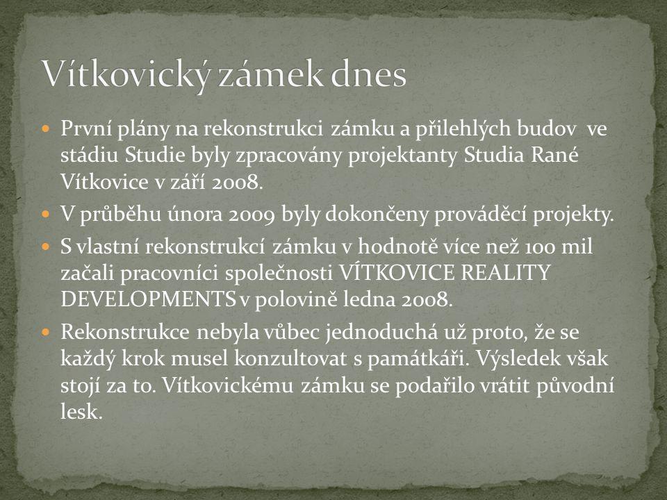 První plány na rekonstrukci zámku a přilehlých budov ve stádiu Studie byly zpracovány projektanty Studia Rané Vítkovice v září 2008. V průběhu února 2