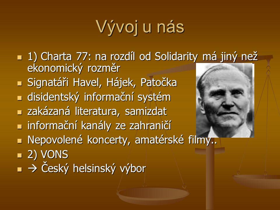 Vývoj u nás 1) Charta 77: na rozdíl od Solidarity má jiný než ekonomický rozměr 1) Charta 77: na rozdíl od Solidarity má jiný než ekonomický rozměr Si