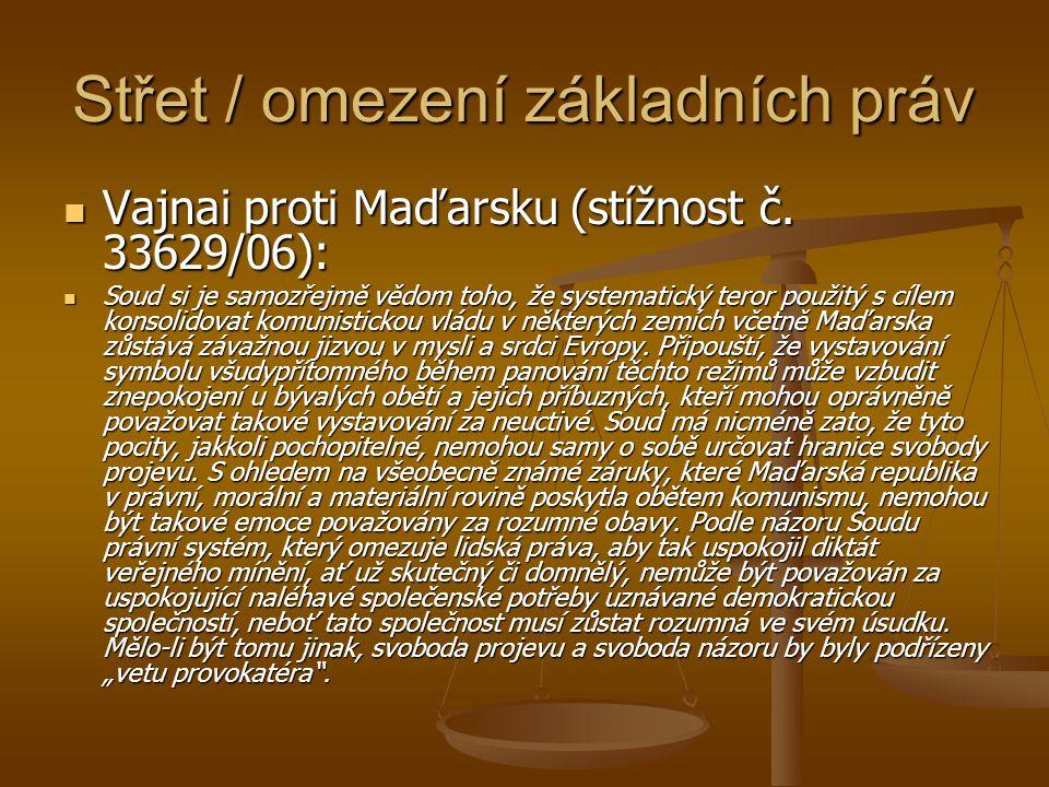 Střet / omezení základních práv Vajnai proti Maďarsku (stížnost č. 33629/06): Vajnai proti Maďarsku (stížnost č. 33629/06): Soud si je samozřejmě vědo