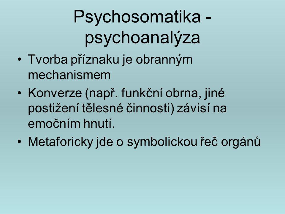 Konverze funkční obrna v závislosti na emočním hnutí symbolická řeč orgánů Mediátor konverze je kosterní svalstvo U vnitřních orgánů je mediátorem vegetativní nervový systém = somatizace Dochází k tělesným změnám vlivem emoční tenze (anxiety)