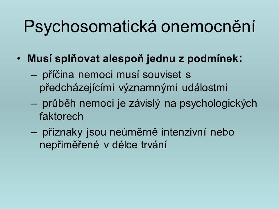 Rozdělení psychosomatických onemocnění 1.Konverzní neurózy – disociativní poruchy, např.