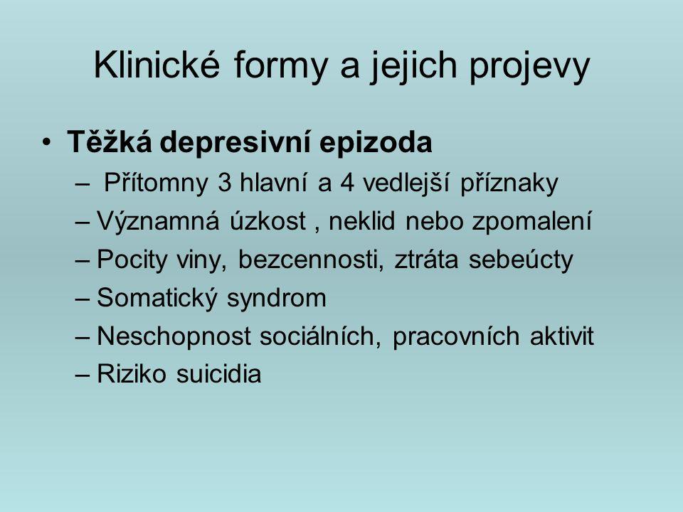 Klinické formy a jejich projevy Periodická depresivní porucha –Opakované epizody deprese nebo trvalá deprese –Nejsou epizody manie, pouze hypomanie –X –Bipolární afektivní porucha –Senzibilizace k depresivnímu prožívání ( spouštěčem je stále menší stres)