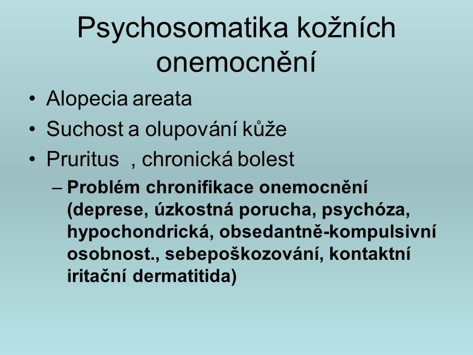 Psychosomatické vztahy : Danzer(2001) – Stres ( adrenální steroidy) Napětí Únava Stažení do sebe Osamělost Strach z kontaktu Deprese + isotretinoin Psychosomatické vztahy: Hyperprotektivní výchova a vazba na matku Obermayer a Borneli : Napětí, popudivost Špatná komunikativnost Přebujelá fantazie Slabá vůle a neschopnost prosadit se Úzkost, depresivita Acne vulgarisEczema topicum