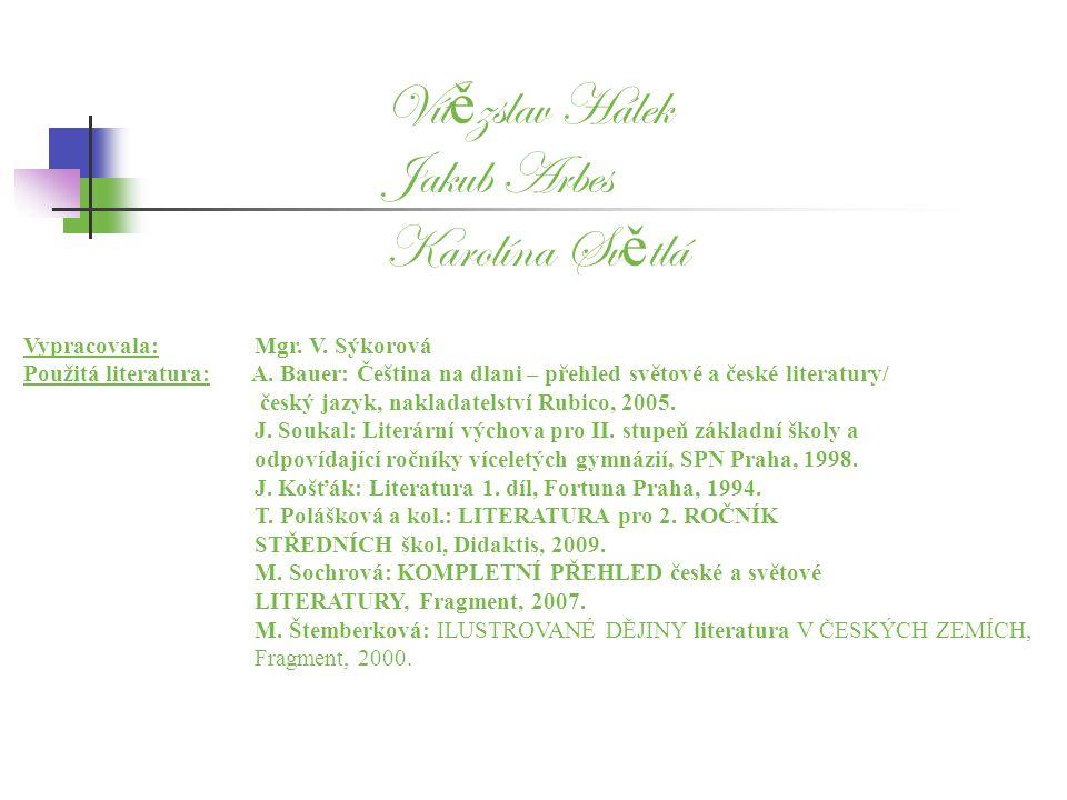 Vlastním jménem Johanna Rottová byla 1.Božena Němcová 2.