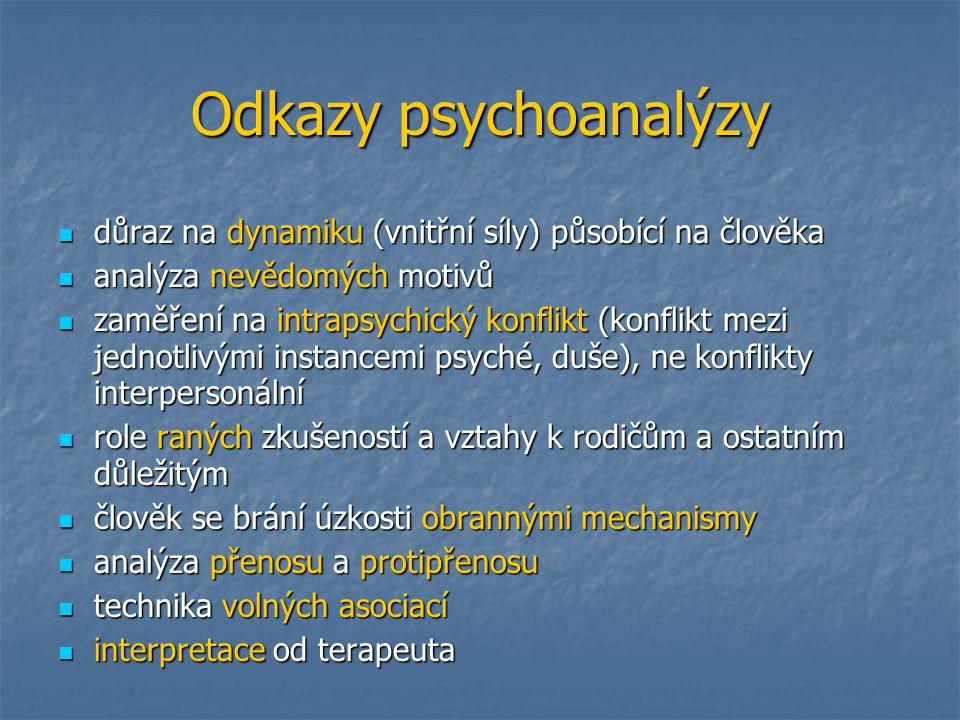 Odkazy psychoanalýzy důraz na dynamiku (vnitřní síly) působící na člověka důraz na dynamiku (vnitřní síly) působící na člověka analýza nevědomých moti
