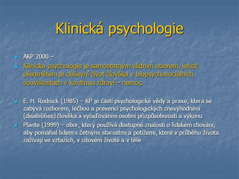 Klinická psychologie AKP 2000 – AKP 2000 – Klinická psychologie je samostatným vědním oborem, jehož předmětem je duševní život člověka v biopsychosoci