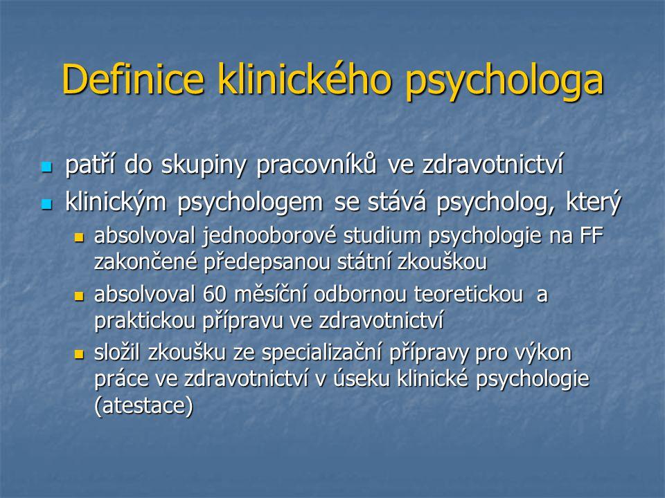 Definice klinického psychologa patří do skupiny pracovníků ve zdravotnictví patří do skupiny pracovníků ve zdravotnictví klinickým psychologem se stáv