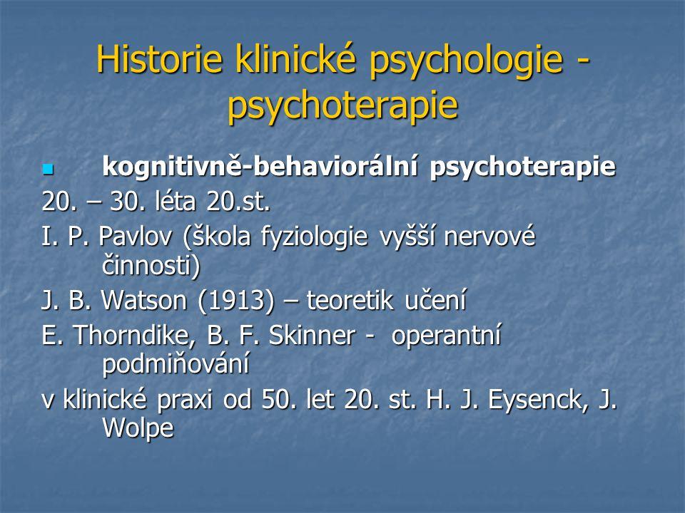 Historie klinické psychologie - psychoterapie kognitivně-behaviorální psychoterapie kognitivně-behaviorální psychoterapie 20. – 30. léta 20.st. I. P.