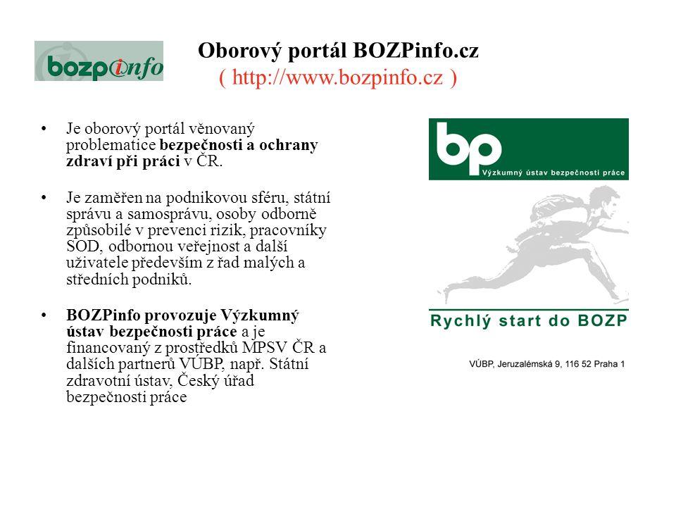 Oborový portál BOZPinfo.cz ( http://www.bozpinfo.cz ) Je oborový portál věnovaný problematice bezpečnosti a ochrany zdraví při práci v ČR. Je zaměřen
