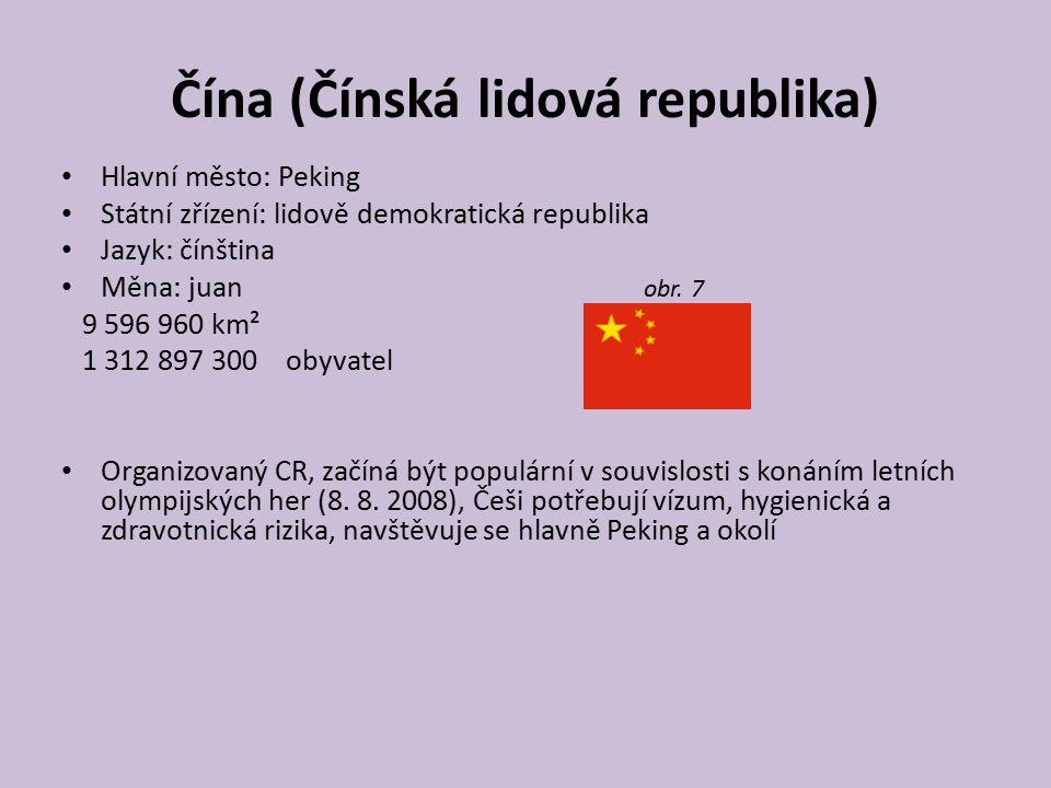 Čína (Čínská lidová republika) Hlavní město: Peking Státní zřízení: lidově demokratická republika Jazyk: čínština Měna: juan obr. 7 9 596 960 km² 1 31