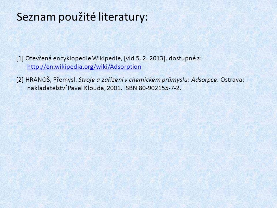 Seznam použité literatury: [1] Otevřená encyklopedie Wikipedie, [vid 5.