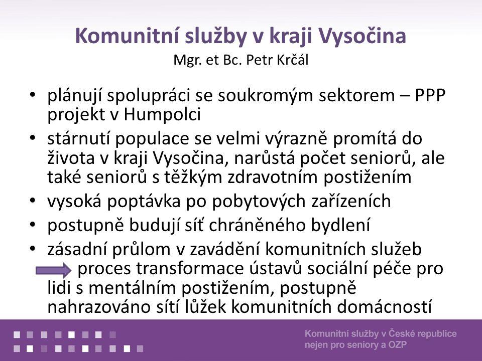 Komunitní služby v kraji Vysočina Mgr. et Bc. Petr Krčál plánují spolupráci se soukromým sektorem – PPP projekt v Humpolci stárnutí populace se velmi