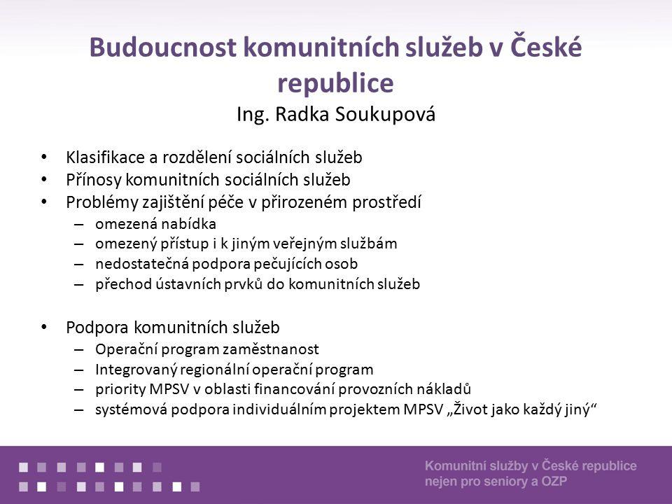Budoucnost komunitních služeb v České republice Ing.